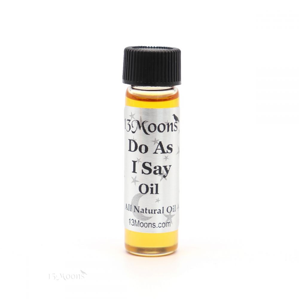 Do As I Say Oil by 13 Moons